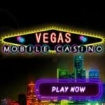 Vegas Mobile Casino Review and Promotions